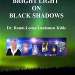 RAUNI KILDE - Bright Light on Black Shadows